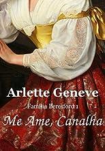 Me Ame, Canalha (Família Beresford Livro 1)