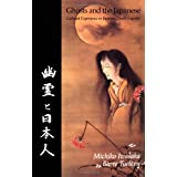 Ghosts And The Japanese: Cultural Experience in Japanese Death Legends ~ Michiko Iwasaka