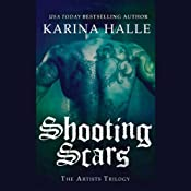 Shooting Scars: The Artists Trilogy, Book 2 | Karina Halle