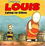Louis - Lying to Clive, First Edition