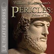 Pericles, Prince of Tyre  by William Shakespeare Narrated by Phyllis Applegate, Patti Austin, David Downing, Judyanne Elder, Bennet Guillory, Rif Hutton