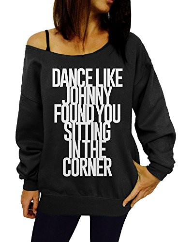 Dance Like Johnny Found You Sitting in the Corner Slouchy Sweatshirt - Large Black White Ink