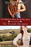 img - for The Foolish Decision (The Mathews Men) book / textbook / text book