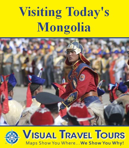 VISITING TODAY'S MONGOLIA - A Travelogue - read