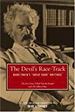 The Devil's Race-Track: Mark Twain's Great Dark Writings. The Best from Which Was the Dream? and Fables of Man (0520038932) by Twain, Mark