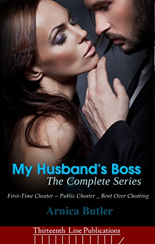 Arnica Butler - My Husband's Boss: The Complete Series