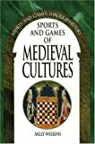 img - for Sports and Games of Medieval Cultures (Sports and Games Through History Series) book / textbook / text book
