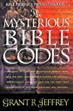 The Mysterious Bible Codes (0849937183) by Jeffrey, Grant R.