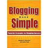Blogging Made Simple: Powerful Strategies For Blogging Success! ~ Michael Fleischner