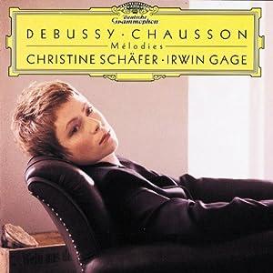 Debussy / Chausson: Mélodies ~ Schafer