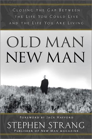 Old Man, New Man: Closing the gap between the life you could live and the life you are living