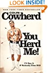 You Herd Me!: I'll Say It If Nobody E...