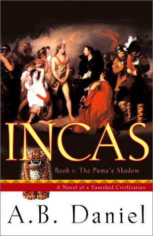 Incas : The Pumas Shadow, ANTOINE B. DANIEL, ALEX GILLY