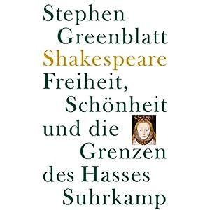 Shakespeare: Freiheit, Schönheit und die Grenzen des Hasses: Frankfurter Adorno-Vorlesung