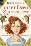 Juliet Dove, Queen of Love: A Magic Shop Book (0152052178) by Coville, Bruce