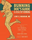 Running Doc's Guide to Healthy Running: How to Fix Injuries, Stay Active, and Run Pain-Free