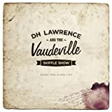 Escape This Wicked Life D.H. Lawrence & The Vaudeville Skiffle Show