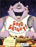 img - for Food Fright!: A Mouthwatering Novelty Book book / textbook / text book