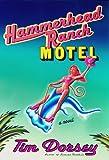 Hammerhead Ranch Motel: A Novel