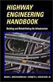 img - for Highway Engineering Handbook: Building and Rehabilitating The Infrastructure book / textbook / text book