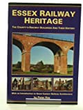 Peter Kay Essex Railway Heritage: The County's Railway Buildings and Their History - With an Introduction to Great Eastern Railway Architecture