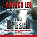 The Breach (       UNABRIDGED) by Patrick Lee Narrated by Jeff Gurner