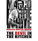 Marco Pierre White TheDevil in the Kitchen The Autobiography by White, Marco Pierre ( Author ) ON Aug-22-2007, Paperback