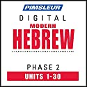 Hebrew Phase 2, Units 1-30: Learn to Speak and Understand Hebrew with Pimsleur Language Programs Speech by  Pimsleur Narrated by  Pimsleur