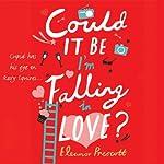 Could It Be I'm Falling in Love | Eleanor Prescott