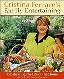Cristina Ferrare's Family Entertaining: Celebrating the Life of the Home