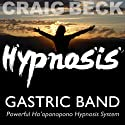 Gastric Band: Ho'oponopono Hypnosis  by Craig Beck Narrated by Craig Beck