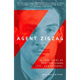 Agent Zigzag: A True Story of Nazi Espionage, Love, and Betrayalby Ben Macintyre