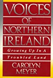 Voices of Northern Ireland: Growing Up in a Troubled Land (0152006362) by Meyer, Carolyn