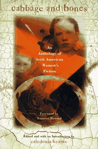 Cabbage and Bones: An Anthology of Irish-American Women's Fiction