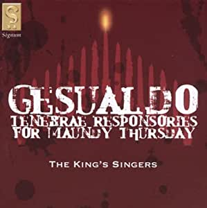 Gesualdo: Tenebrae Responsories for Maundy Thursday