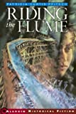 img - for Riding the Flume (Aladdin Historical Fiction) (English and English Edition) book / textbook / text book