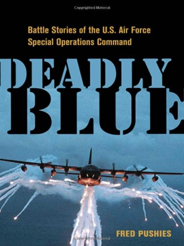 Deadly Blue: Battle Stories of the U.S. Air Force Special Operations Command, Buch