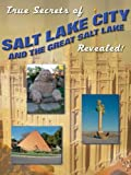 img - for True Secrets of Salt Lake City and the Great Salt Lake Revealed! (True Secrets of...) book / textbook / text book
