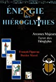 Energie des hiroglyphes : Arcanes majeurs, Tarot des hiroglyphes