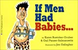 img - for If Men Had Babies... book / textbook / text book