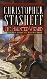 The Haunted Wizard (Wizard in Rhyme, A) (0345392485) by Stasheff, Christopher