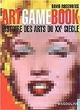 echange, troc David Rosenberg - Art Game Book : Histoire des arts du XXe siècle