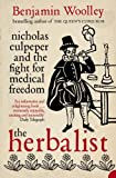 img - for The Herbalist: Nicholas Culpeper and the Fight for Medical Freedom book / textbook / text book