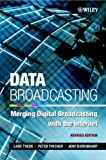 Data broadcasting : merging digital broadcasting with the Internet