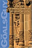 img - for The Ten Commandments of Goal Setting book / textbook / text book