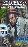 Kolchak the Night Stalker: Bare Bones (1933076143) by Gentile, Joe