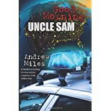 Good Morning Uncle Sam ~ Andrew Miles