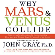 Why Mars and Venus Collide: Understanding How Men and Women Cope Differently with Stress | [John Gray]