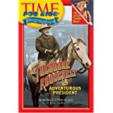Time For Kids: The Adventurous Presidentby Editors of TIME For Kids
