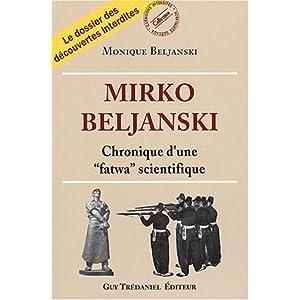 Mirko Beljanski : Chronique d'une
